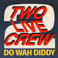 2 Live Crew, The - Do Wah Diddy