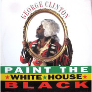 George Clinton - Paint The White House Black