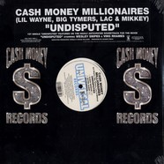 Cash Money Millionaires - Undisputed