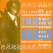 James Brown - The Payback Mix (Keep On Doing What You're Doing But Make It Funky)