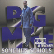 Big Mike - Somethin' serious