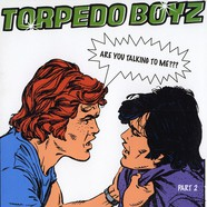 Torpedo Boyz - Are you talking to me ??? part 2