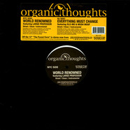 Organic Thoughts - World Renowned / Everything Must Change