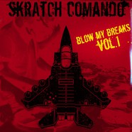 Skratch Comando - Blow My Breaks Volume 1