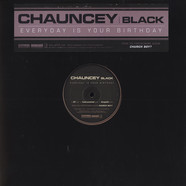 Chauncey Black - Everyday is your birthday