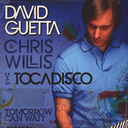 David Guetta & Chris Willis vs. Tocadisco - Tomorrow can  wait