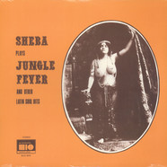 Sheba - Plays Jungle Fever And Other Latin Soul Hits
