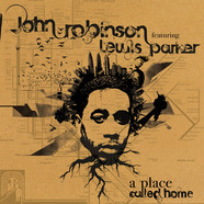 John Robinson (Lil Sci of Scienz Of Life) & Lewis Parker - A Place Called Home