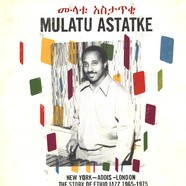 Mulatu Astatke - New York - Addis - London - The Story Of Ethio Jazz 1965 - 1975