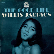 Willis Jackson - The Good Life