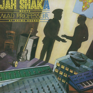 Jah Shaka - Jah Shaka & Mad Professor Meets At Ariwa Sounds