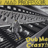 Mad Professor - Dub Me Crazy