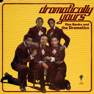 Ron Banks And Dramatics, The - Dramatically Yours