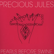 Precious Jules - Pearls Before Swine / Chinese Rocks