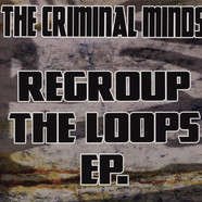 Criminal Minds, The - Regroup The Loops EP
