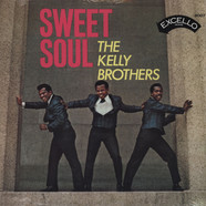 Kelly Brothers - Sweet Soul