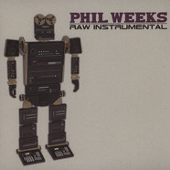 Phil Weeks - Raw Instrumentals