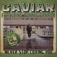 Caviar feat. Ronnie Canada - Never Stop Loving You (The Lost Album)