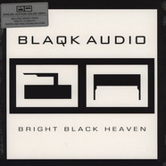 Blaqk Audio - Bright Black Heaven