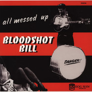 Bloodshot Bill - All Messed Up