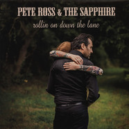 Pete Ross & The Sapphire - Rollin On Down The Lane