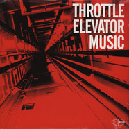 Throttle Elevator Music - Throttle Elevator Music