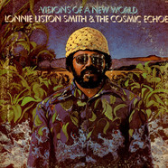 Lonnie Liston Smith And The Cosmic Echoes - Visions Of A New World