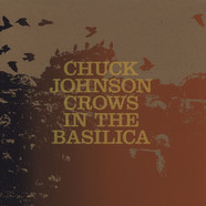 Chuck Johnson - Crows In The Basilica