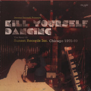 Jerome Derradji presents - Kill Yourself Dancing: Story Of Sunset Records
