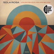 Sola Rosa - Low And Behold, High And Beyond