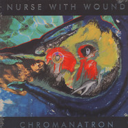 Nurse With Wound - Chromanatron Colored Vinyl Edition
