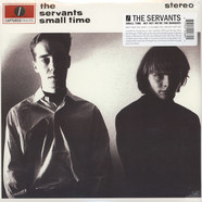 Servants - Small Time & Hey Hey We're The Manques