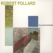 Robert Pollard - We All Got Out Of The Army