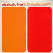 Pizzicato Five - The Fifth Release From Matador