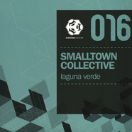 Smalltown Collective - Laguna Verde (Chosen Two, Sven Tasnadi M