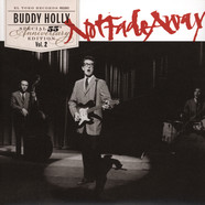 Buddy Holly - Not Fade Away - 55th Anniversary Special Edition
