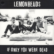 Lemonheads, The - If Only You Were Dead