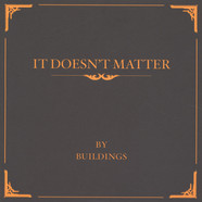Buildings - It Doesn't Matter