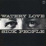 Watery Love - Sick People / I Don't Care