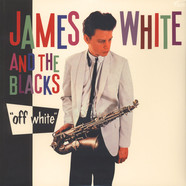 James White & The Blacks - Off White