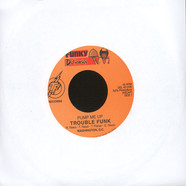 Trouble Funk - Pump Me Up / Let's Get Small