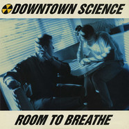 Downtown Science - Room To Breathe