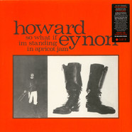 Howard Eynon - So What If I'm Standing In Apricot Jam Colored Vinyl Edition