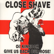 Close Shave - Oi! Kinnock Give Us Back Our Rose!