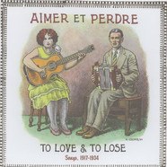 V.A. - Aimer Et Perdre: To Love & To Lose, 1917-1934