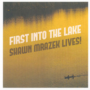 Shawn Mrazek - Firstz Into The Lake