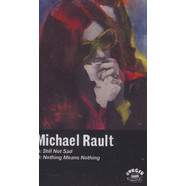 Michael Rault - Still Not Sad / Nothing Means Nothing