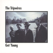 Tripwires, The - Get Young