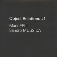 Mark Fell & Sandro Mussida - Object Relations #1