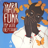 Yaaba Funk - My Vote Dey Count